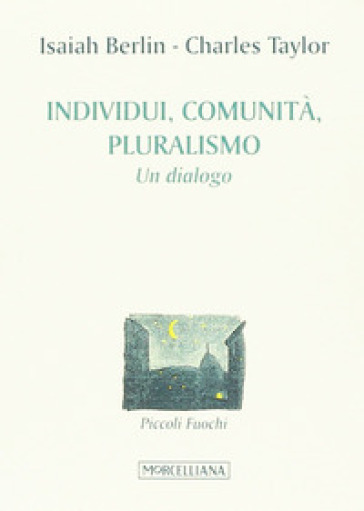 Individuo, pluralismo, comunità - Isaiah Berlin  