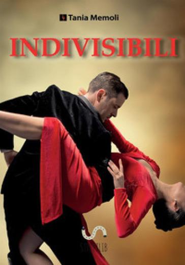 Indivisibili - Tania Memoli |