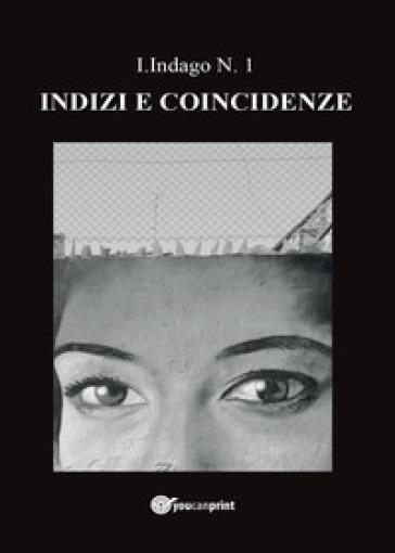 Indizi e coincidenze - I. Indago   Kritjur.org