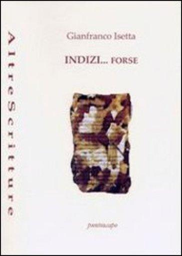 Indizi... forse - Gianfranco Isetta pdf epub