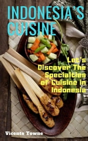 Indonesia s Cuisine Let s Discover The Specialties of Cuisine in Indonesia