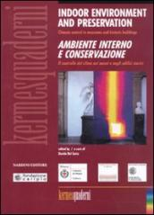 Indoor environment and preservation. Ambiente interno e conservazione. Climate control in museums and historic building. Ediz. bilingue
