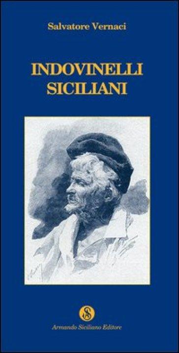 Indovinelli siciliani - Salvatore Vernaci |