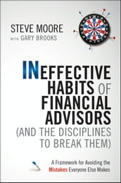 Ineffective Habits of Financial Advisors (and the Disciplines to Break Them)
