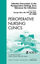 Infection Control Update, An Issue of Perioperative Nursing Clinics - E-Book