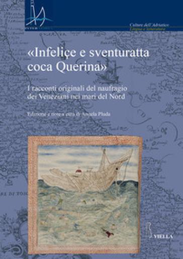 «Infeliçe e sventuratta coca Querina». I racconti originali del naufragio dei Veneziani nei mari del Nord