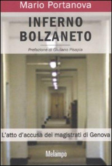 Inferno Bolzaneto. L'atto d'accusa dei magistrati di Genova - Mario Portanova  