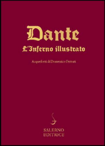L'Inferno di Dante nelle acqueforti di Domenico Ferrari. Ediz. illustrata