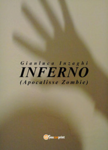 Inferno (apocalisse zombie) - Gianluca Inzaghi |
