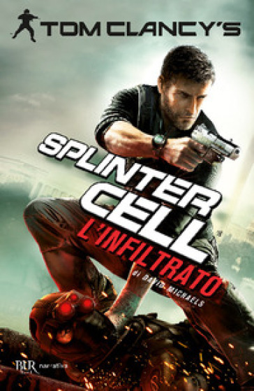 Infiltrato. Splinter Cell (L')