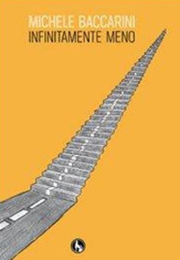 Infinitamente meno - Michele Baccarini | Kritjur.org