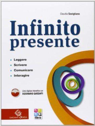 Infinito presente. Per le Scuole superiori. Con CD-ROM. Con espansione online - Claudia Savigliano | Rochesterscifianimecon.com