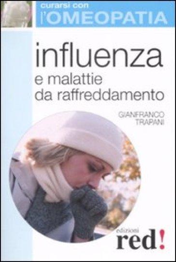 Influenza e malattie da raffreddamento - Gianfranco Trapani |