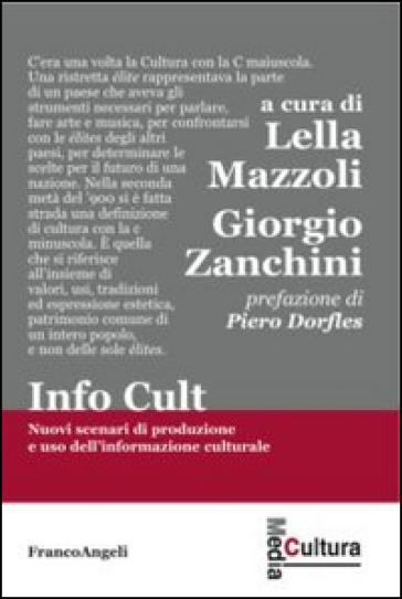 Info cult. Nuovi scenari di produzione e uso dell'informazione culturale - L. Mazzoli   Jonathanterrington.com