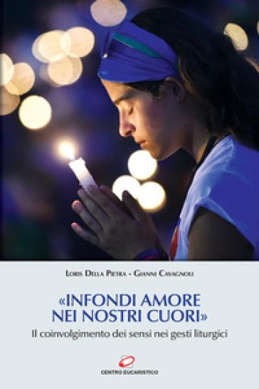 «Infondi amore nei nostri cuori». Il coinvolgimento dei sensi nei gesti liturgici - Gianni Cavagnoli   Kritjur.org