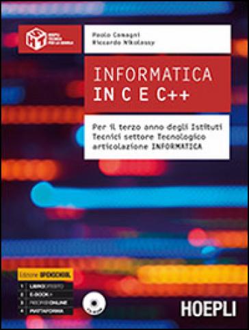 Informatica in C e C++. Per il terzo anno degli Istituti Tectici settore tecnologico articolazione informatica - Paolo Camagni |