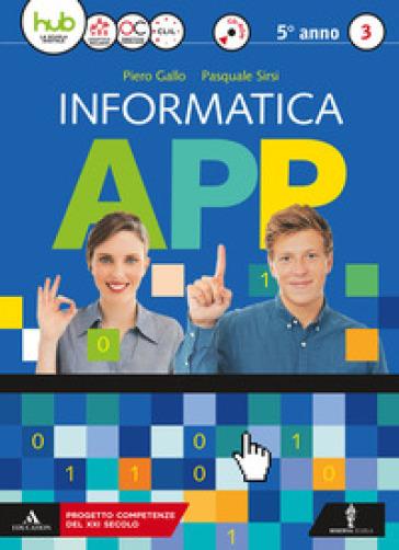 Informatica app. Per le Scuole superiori. Con e-book. Con espansione online. Con CD-ROM. 3. - Piero Gallo | Thecosgala.com