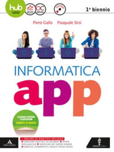 Informatica app. Vol. unico. Per le Scuole superiori. Con e-book. Con espansione online. Con CD-ROM - Piero Gallo |