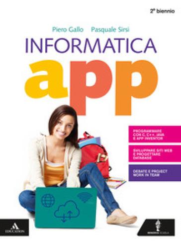 Informatica app. Per il secondo biennio dei Licei. Con e-book. Con espansione online. Con DVD-ROM - Piero Gallo |