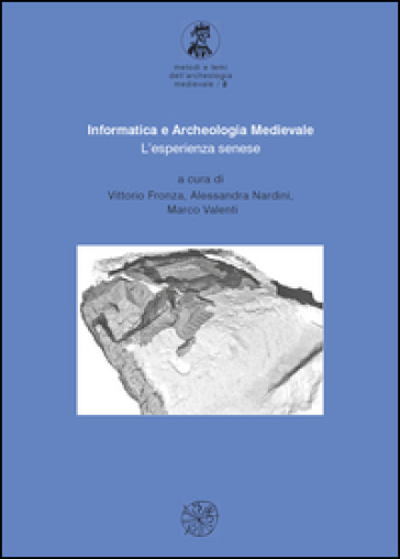 Informatica e archeologia medievale. L'esperienza senese