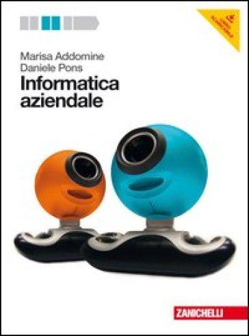 Informatica aziendale. Per le Scuole superiori. Con DVD-ROM. Con espansione online - Marisa Addomine | Jonathanterrington.com