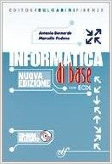 Informatica di base. Per la Scuola media. Con CD-ROM - Antonio Bernardo  