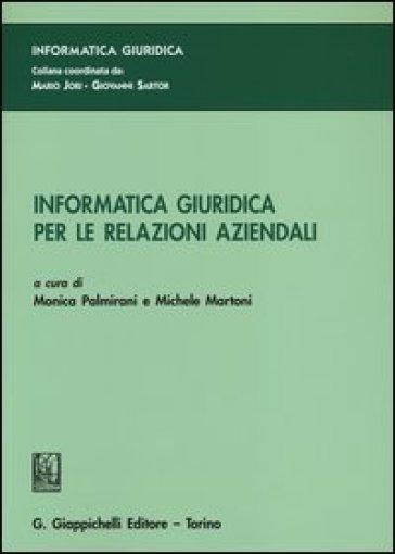 Informatica giuridica per le relazioni aziendali - M. Palmirani  
