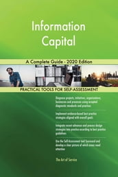Information Capital A Complete Guide - 2020 Edition