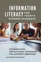 Information Literacy for Today s Diverse Students