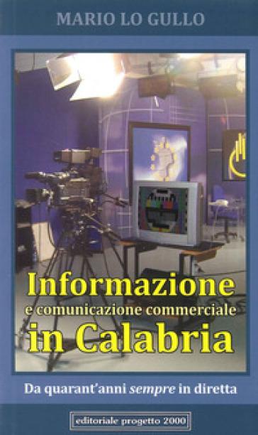 Informazione e comunicazione commerciale in Calabria - Mario Lo Gullo |