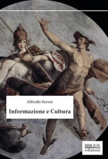 Informazione e cultura - Alfredo Serrai  