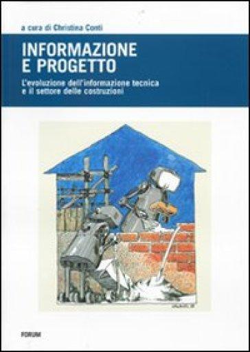 Informazione e progetto. L'evoluzione dell'informazione tecnica e l'indotto delle costruzioni - C. Conti pdf epub