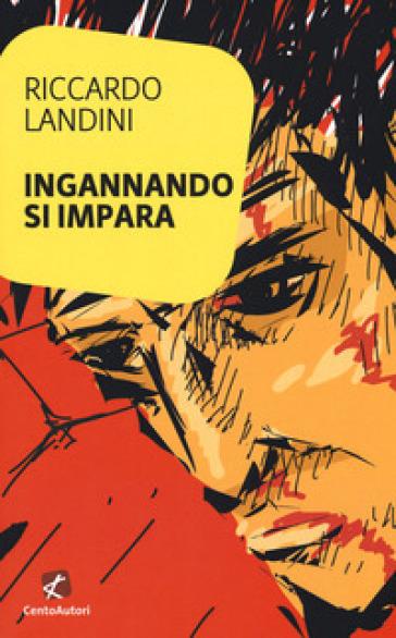 Ingannando si impara - Riccardo Landini |