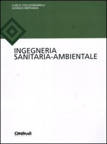 Ingegneria sanitaria-ambientale - Carlo Collivignarelli |