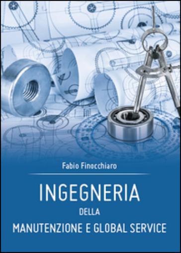 Ingegneria della Manutenzione e Global Service - Fabio Finocchiaro  