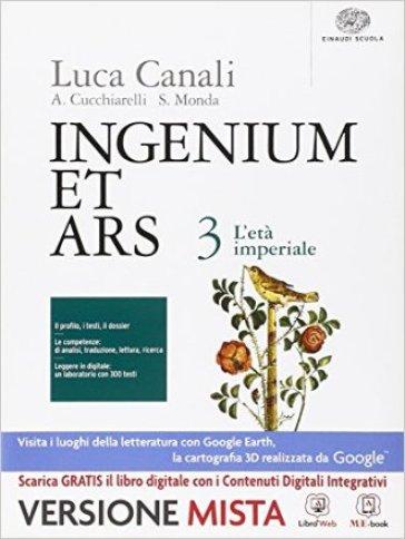 Ingenium et ars. Per i Licei. Con e-book. Con espansione online. 3: L'età imperiale - Canali |