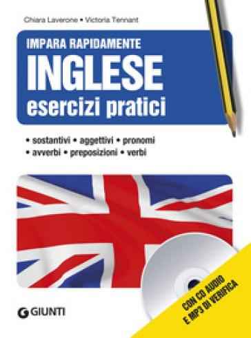 Inglese. Esercizi pratici. Con CD Audio formato MP3 - Chiara Laverone |