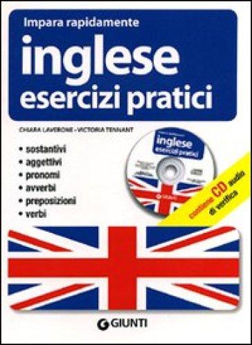 Inglese. Esercizi pratici. Ediz. bilingue. Con CD Audio - Chiara Laverone |