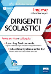 Inglese nel concorso per dirigenti scolastici. Prova scritta e colloquio. Learning environments. Education systems in the EU