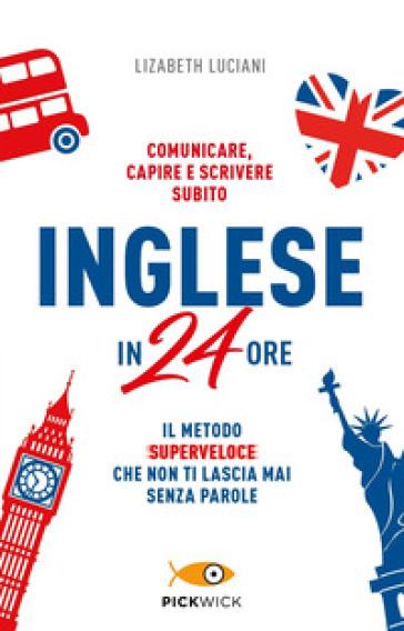 Inglese in 24 ore - Lizabeth Luciani | Rochesterscifianimecon.com