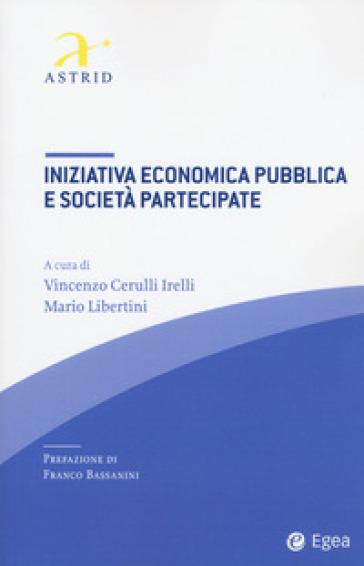 Iniziativa economica pubblica e società partecipate - V. Cerulli Irelli pdf epub