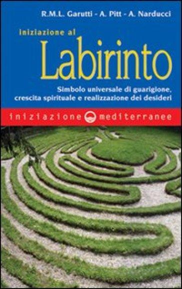 Iniziazione al labirinto - Renata M. Garutti  