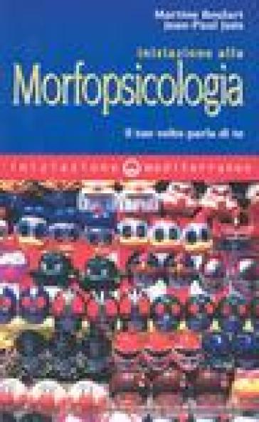 Iniziazione alla morfopsicologia. Il tuo volto parla di te - Martine Boulart | Rochesterscifianimecon.com