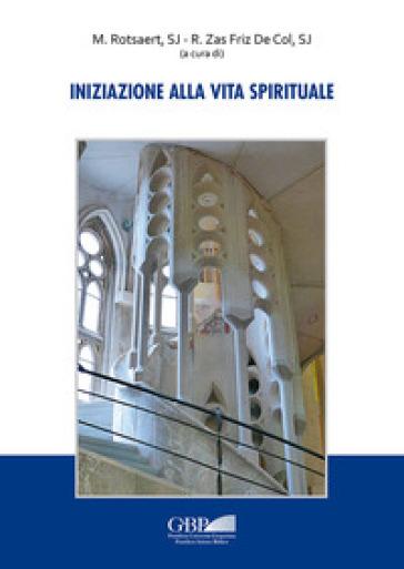 Iniziazione alla vita spirituale. - M. Rotsaert  