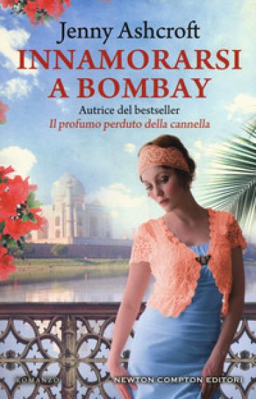 Innamorarsi a Bombay - Jenny Ashcroft |