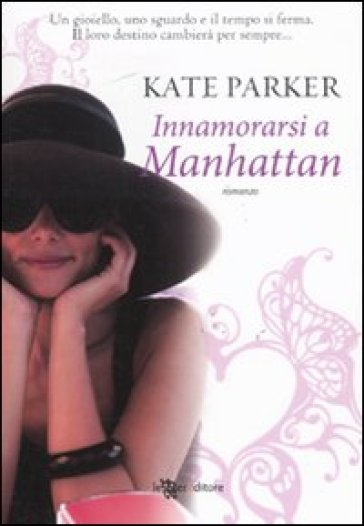 Innamorarsi a Manhattan - Kate Parker | Thecosgala.com