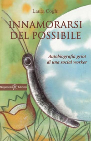 Innamorarsi del possibile - Laura Coghi |
