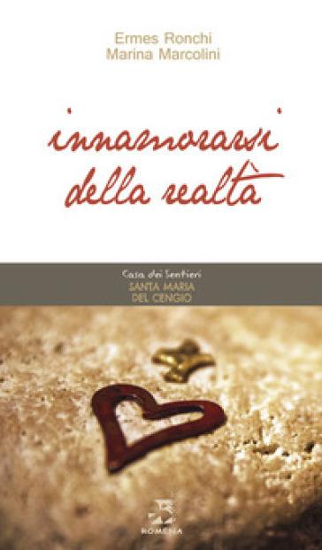 Innamorarsi della realtà - Ermes Ronchi pdf epub