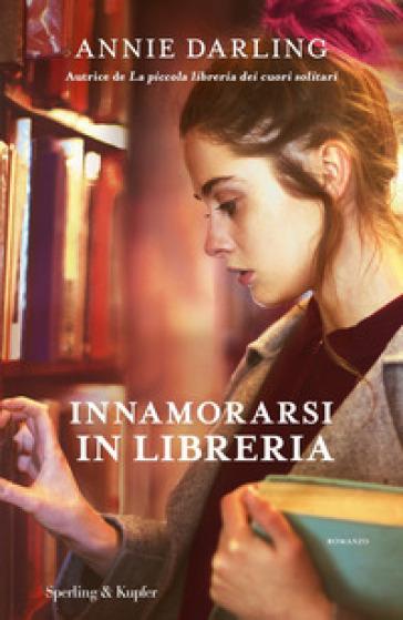 Innamorarsi in libreria - Annie Darling | Thecosgala.com