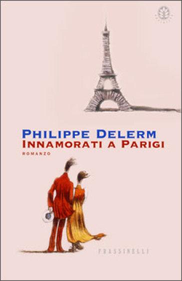 Risultati immagini per innamorati a parigi philippe delerm